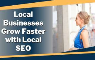 Local Businesses Grow Faster with Local SEO
